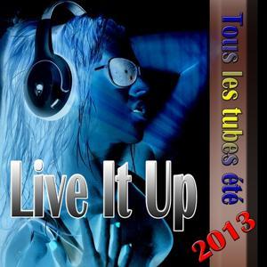 Live It Up (Tous Les Tubes Été 2013)