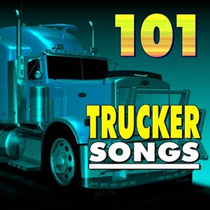 101 Trucker Songs (Original Artist Original Songs)