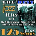 The Best Jazz Hits of The Mills Brothers, Sidney Bechet, Lionel Hampton and Other Hits, Vol. 8 (125 Songs)