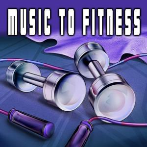 Music to Fitness