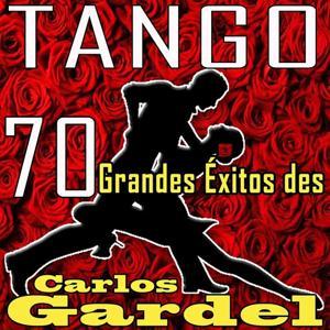 Tango! 70 Grandes Exitos de Carlos Gardel