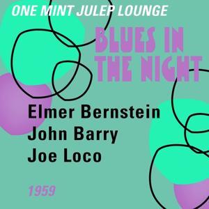 Blues in the Night (One Mint Julip Lounge 1959)
