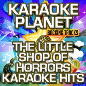 The Little Shop Of Horrors Karaoke Hits (Soundtrack) (Karaoke Version)