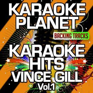 Karaoke Hits Vince Gill, Vol. 1 (Karaoke Version)