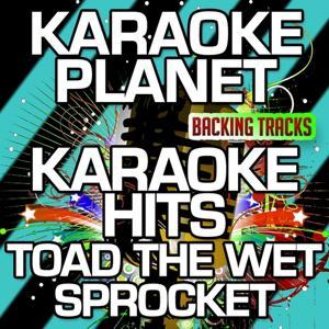 Karaoke Hits Toad The Wet Sprocket (Karaoke Version)