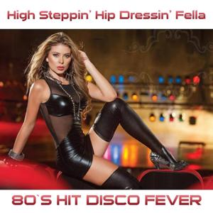 High Steppin' Hip Dressing Fella (80's Hit)