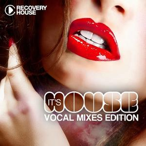 It's House - Vocal Mixes Edition 6