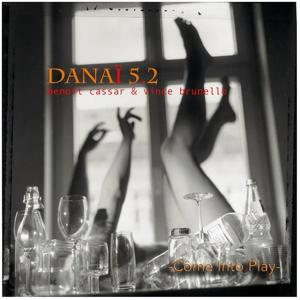 Danaï 5.2 (Côme Into Play)