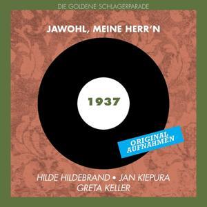 Jawohl, Meine Herr'n (Original Aufnahmen 1937)