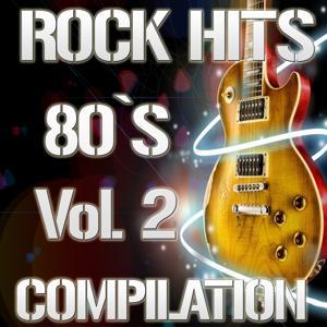 Rock Hits 80's Compilation, Vol. 2