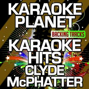 Karaoke Hits Clyde McPhatter (Karaoke Version)