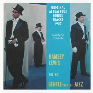 Ramsey Lewis and His Gentle-Men of Jazz (Original Album Plus Bonus Tracks 1957)
