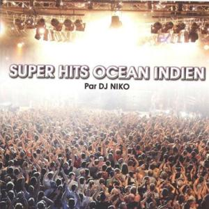 Océan indien (Super Hits Mixed by DJ Niko)