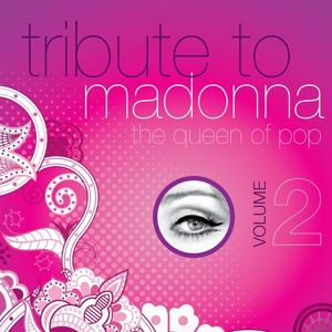 Tribute to Madonna : The Queen of Pop, Vol. 2