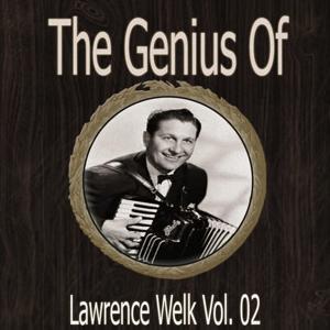 The Genius of Lawrence Welk Vol 02