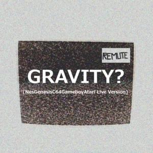 GRAVITY? (NesGenesisC64GameboyAtari Live Version)