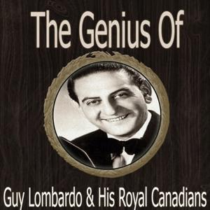 The Genius of Guy Lombardo His Royal Canadians