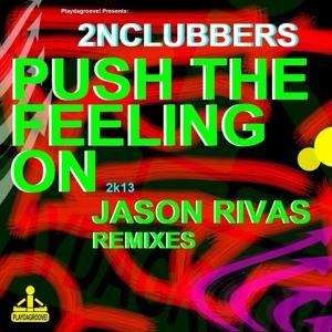 Push the Feeling On 2k13 (Jason Rivas Remixes)
