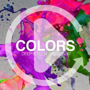 Colors - Deep & Tech Session 17