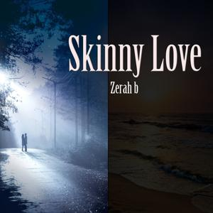 Skinny Love (Tribute to Birdy)