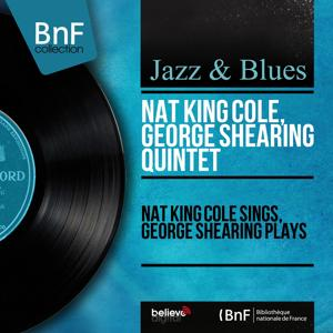 Nat King Cole Sings, George Shearing Plays (Stereo Version)