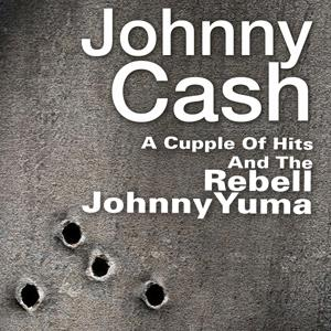 A Cupple Of Hits And The Rebell Johnny Yuma (Original Artist Original Songs)