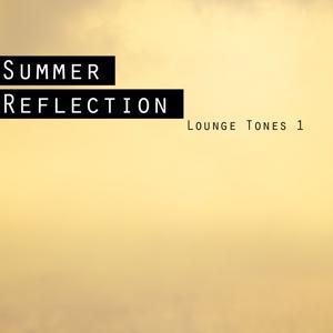 Summer Reflection - Lounge Tones 1