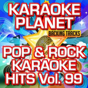 Pop & Rock Karaoke Hits, Vol. 99 (Karaoke Version)
