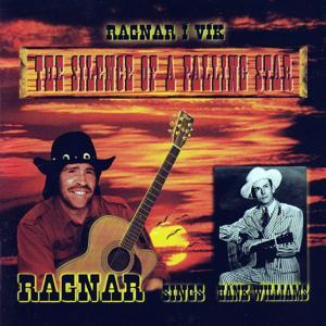 Ragnar Sings Hank Williams (The Silence of a Falling Star)