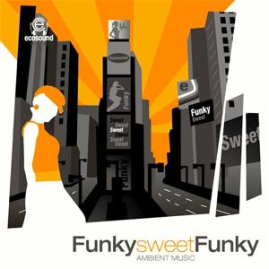 Funky Sweet Funky (Ambient Music)