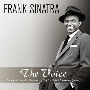 The Voice: I'll Be Around, Vol. 1 (1942 - 1951 Columbia Years)