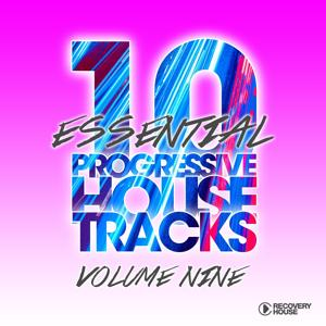 10 Essential Progressive House Tracks, Vol. 9