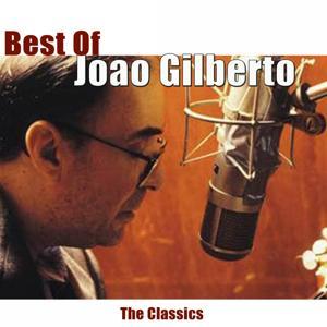 Best of Joao Gilberto (The Classics)