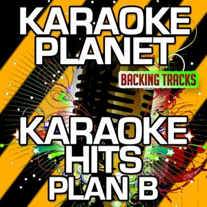 Karaoke Hits Plan B (Karaoke Version)