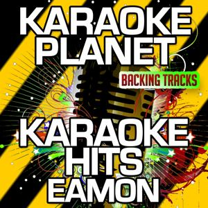 Karaoke Hits Eamon (Karaoke Version)
