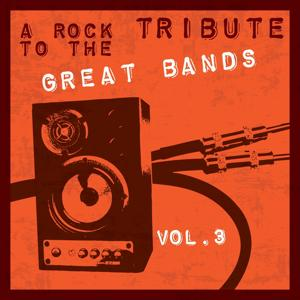 A Rock Tribute to the Great Bands, Vol. 3