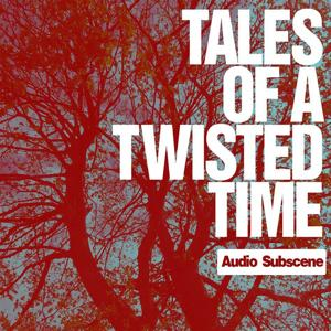 Tales of a Twisted Time