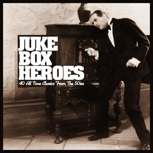 Juke Box Heroes (40 All Time Classics from the 50ies)