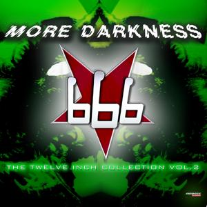 More Darkness (The Twelve Inch Collection Vol.2)