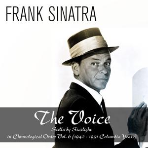 The Voice: Stella by Starlight - in Chronological Order, Vol. 6 (1942 - 1951 Columbia Years)