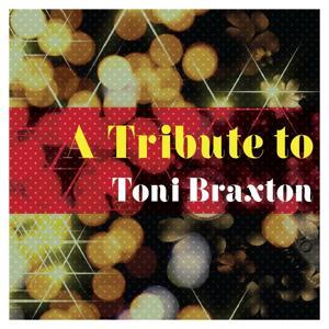 A Tribute to Toni Braxton