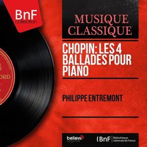 Chopin: Les 4 ballades pour piano (Mono Version)