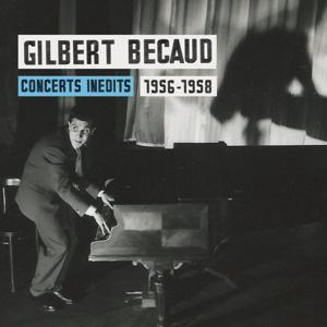 Concerts inédits de Gilbert Bécaud 1956-1958