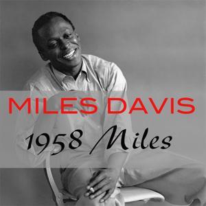 Miles Davis: 1958 Miles