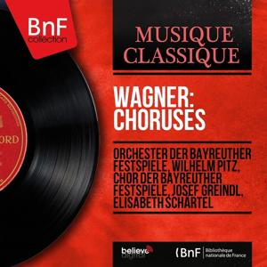 Wagner: Choruses (Mono Version)