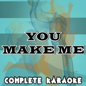 You Make Me (Karaoke Version) (Originally Performed By Avicii)