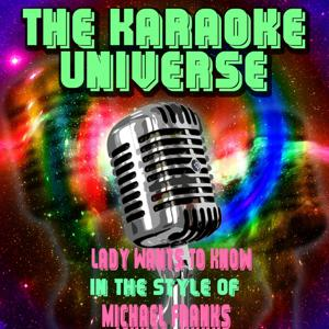 Lady Wants to Know (Karaoke Version) [In the Style of Michael Franks]
