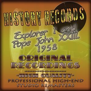 History Records - American Edition - Explorer 1 and John XXIII. 1958 (Original Recordings - Remastered)