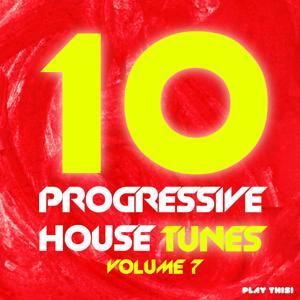10 Progressive House Tunes, Vol. 7