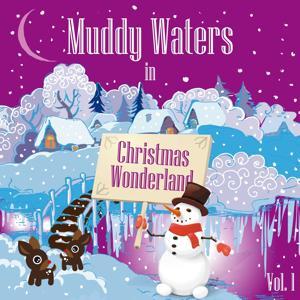Muddy Waters in Christmas Wonderland, Vol. 1